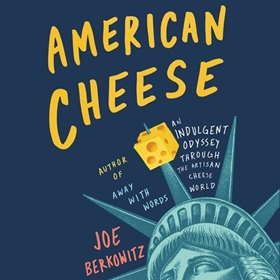 AMERICAN CHEESE by Joe Berkowitz, read by Charlie Thurston