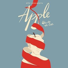 APPLE (SKIN TO THE CORE) by Eric Gansworth, read by Eric Gansworth