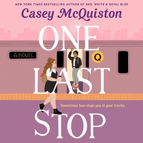 ONE LAST STOP by Casey McQuiston, read by Natalie Naudus