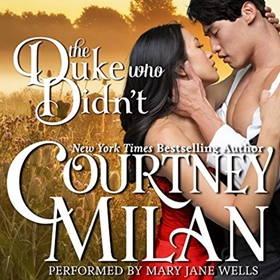THE DUKE WHO DIDN'T by Courtney Milan, read by Mary Jane Wells