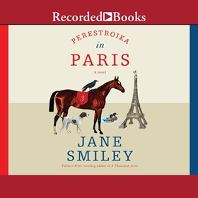 PERESTROIKA IN PARIS by Jane Smiley, read by Suzanne Toren
