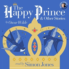 THE HAPPY PRINCE & OTHER STORIES by Oscar Wilde, read by Simon Jones