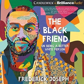 THE BLACK FRIEND by Frederick Joseph, read by Miebaca Yohannes