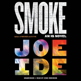 SMOKE by Joe Ide, read by Zeno Robinson