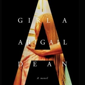 GIRL A by Abigail Dean, read by Ell Potter