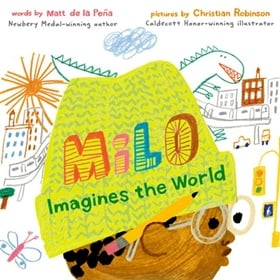 MILO IMAGINES THE WORLD by Matt de la Peña, read by Dion Graham