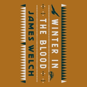 WINTER IN THE BLOOD by James Welch, Joy Harjo [Fore.], Louise Erdrich [Intro.], read by Darrell Dennis, Tanis Parenteau [Intro.]