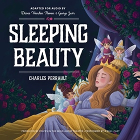 SLEEPING BEAUTY by Charles Perrault, read by Barbara Rosenblat, Georgia Lee Schultz and a Full Cast
