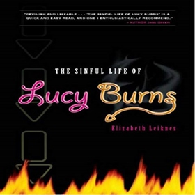 THE SINFUL LIFE OF LUCY BURNS by Elizabeth Leiknes, read by Corinthia M. Soukup