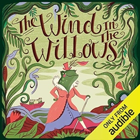 THE WIND IN THE WILLOWS by Kenneth Grahame, Dina Gregory [Adapt.], read by a full cast