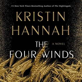 THE FOUR WINDS by Kristin Hannah, read by Julia Whelan