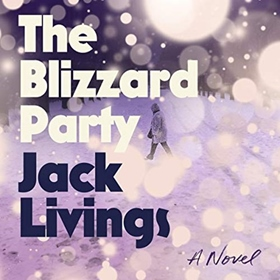 THE BLIZZARD PARTY by Jack Livings, read by Rebecca Lowman