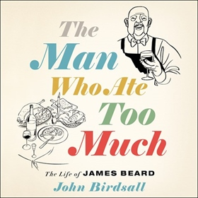 THE MAN WHO ATE TOO MUCH by John Birdsall, read by Daniel Henning