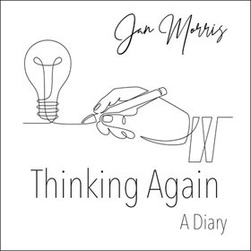 THINKING AGAIN by Jan Morris, read by Jennifer M. Dixon