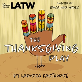 THE THANKSGIVING PLAY by Larissa FastHorse, read by Ellis Greer, Josh Stamberg, Mark Jude Sullivan, Liza Weil