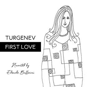 FIRST LOVE by Ivan Turgenev, read by Edoardo Ballerini