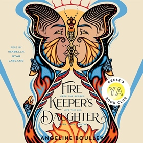 FIREKEEPER'S DAUGHTER by Angeline Boulley, read by Isabella Star LaBlanc