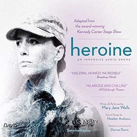 HEROINE by Mary Jane Wells, read by Mary Jane Wells