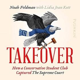 TAKEOVER by Noah Feldman, Lidia Jean Kott, read by Noah Feldman
