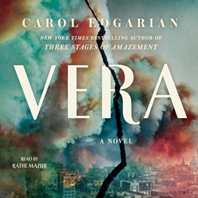 VERA by Carol Edgarian, read by Kathe Mazur