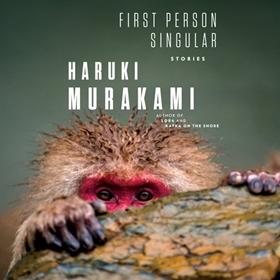 FIRST PERSON SINGULAR by Haruki Murakami, Philip Gabriel [Trans.], read by Kotaro Watanabe