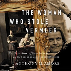 THE WOMAN WHO STOLE VERMEER by Anthony M. Amore, read by Karen Cass