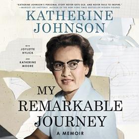 MY REMARKABLE JOURNEY by Katherine Johnson, Joylette Hylick, Katherine Moore, read by Robin Miles