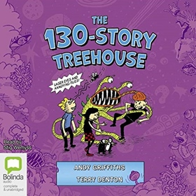 THE 130-STOREY TREEHOUSE by Andy Griffiths, Terry Denton, read by Stig Wemyss