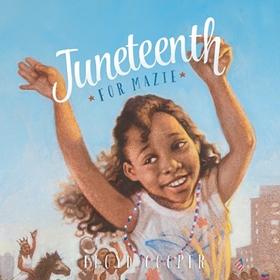 JUNETEENTH FOR MAZIE by Floyd Cooper, read by Rhett Samuel Price, Tyla Collier