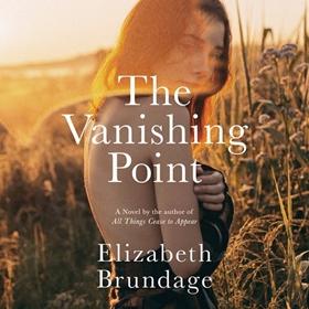 THE VANISHING POINT by Elizabeth Brundage, read by Fajer Al-Kaisi, Robert Petkoff, Saskia Maarleveld, Michael Crouch, Joana Garcia
