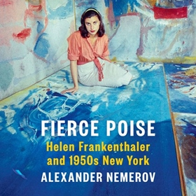 FIERCE POISE by Alexander Nemerov, read by Alison Fraser