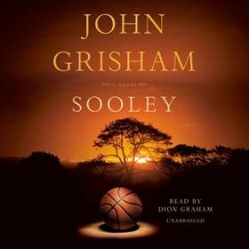 SOOLEY by John Grisham, read by Dion Graham