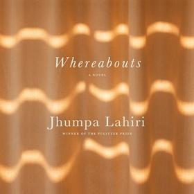 WHEREABOUTS by Jhumpa Lahiri, read by Susan Vinciotti Bonito