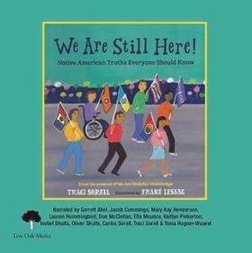 WE ARE STILL HERE! by Traci Sorell, read by Garrett Abel, Jacob Cummings, Mary Kay Henderson, et al.