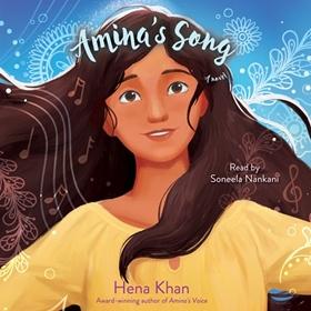 AMINA'S SONG by Hena Khan, read by Soneela Nankani