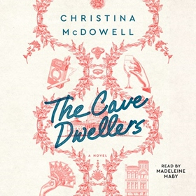 THE CAVE DWELLERS by Christina McDowell, read by Madeleine Maby