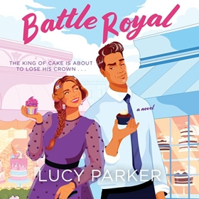 BATTLE ROYAL by Lucy Parker, read by Billie Fulford-Brown
