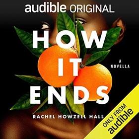 HOW IT ENDS by Rachel Howzell Hall, read by Joniece Abbott-Pratt
