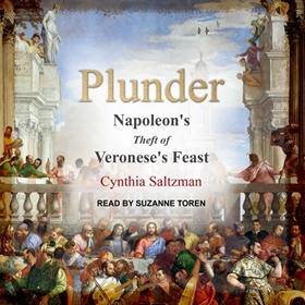 PLUNDER by Cynthia Saltzman, read by Suzanne Toren