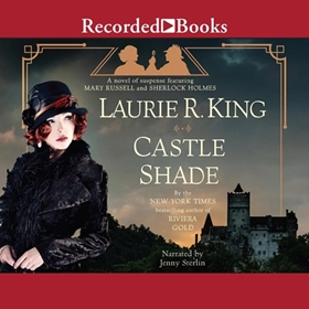 CASTLE SHADE by Laurie R. King, read by Jenny Sterlin