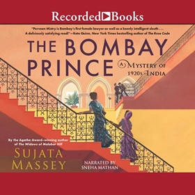 THE BOMBAY PRINCE by Sujata Massey, read by Sneha Mathan