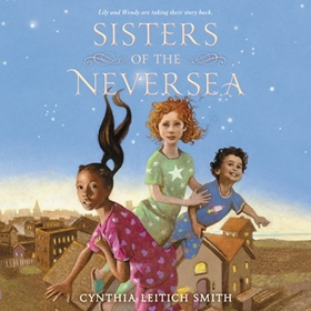 SISTERS OF THE NEVERSEA by Cynthia Leitich Smith, read by Katie Anvil Rich
