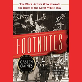 FOOTNOTES by Caseen Gaines, read by Caseen Gaines