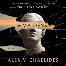 THE MAIDENS by Alex Michaelides, read by Louise Brealey, Kobna Holdbrick-Smith
