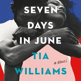 SEVEN DAYS IN JUNE by Tia Williams, read by Mela Lee