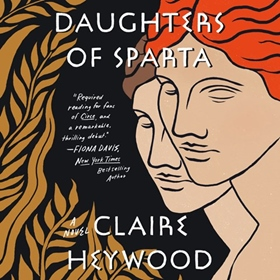 DAUGHTERS OF SPARTA by Claire Heywood, read by Mira Dovreni