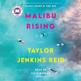 MALIBU RISING by Taylor Jenkins Reid, read by Julia Whelan