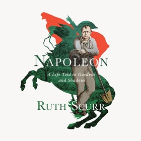 NAPOLEON by Ruth Scurr, read by Tanya Cubric