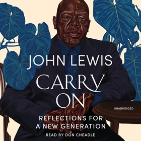 CARRY ON by John Lewis, Andrew Young, Kabir Sehgal, read by Don Cheadle