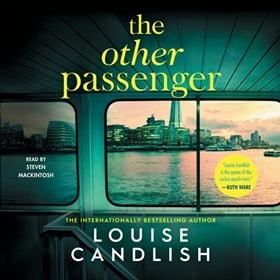 THE OTHER PASSENGER by Louise Candlish, read by Steven Mackintosh
